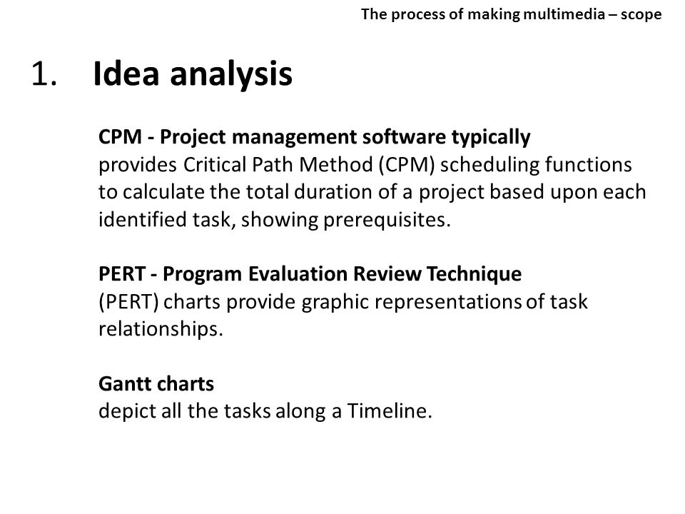 1. Idea analysis CPM - Project management software typically