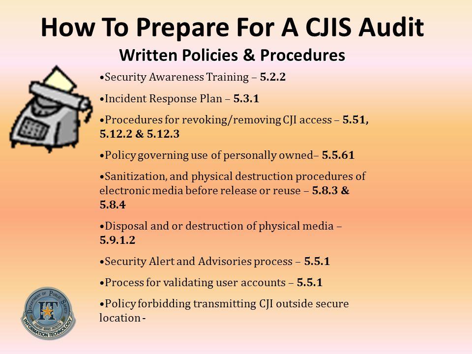 How To Prepare For A CJIS Audit Written Policies & Procedures