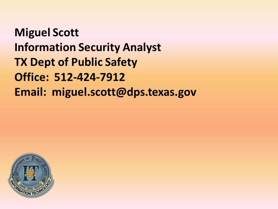 Miguel Scott Information Security Analyst. TX Dept of Public Safety.