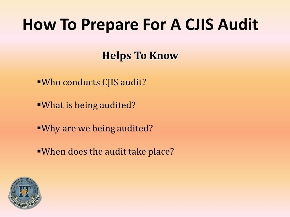 How To Prepare For A CJIS Audit Helps To Know