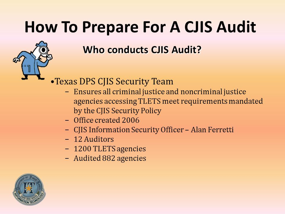 How To Prepare For A CJIS Audit Who conducts CJIS Audit
