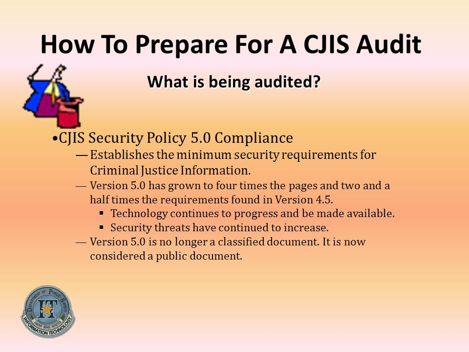 How To Prepare For A CJIS Audit What is being audited