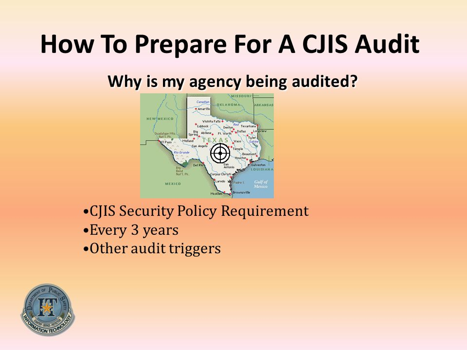 How To Prepare For A CJIS Audit Why is my agency being audited