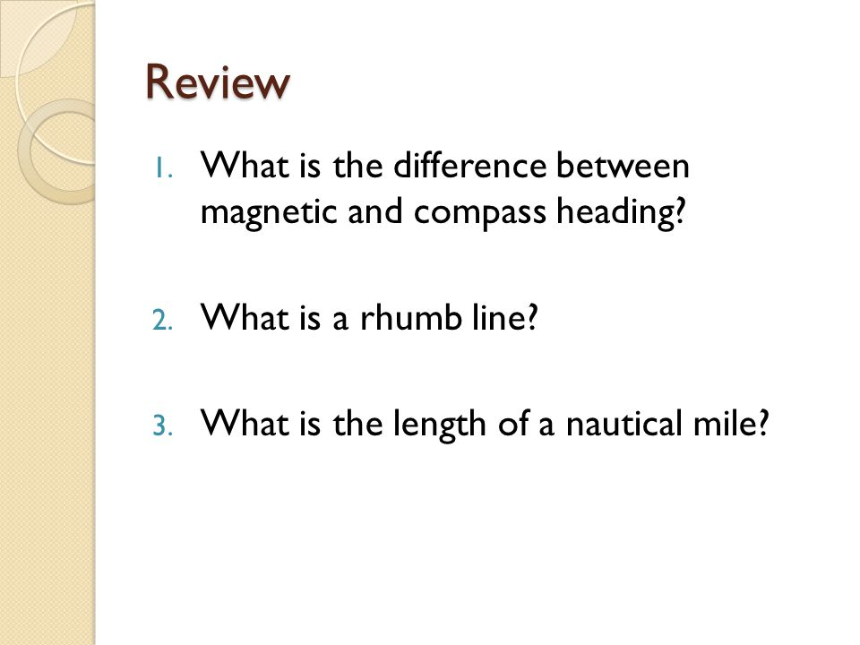 Review What is the difference between magnetic and compass heading