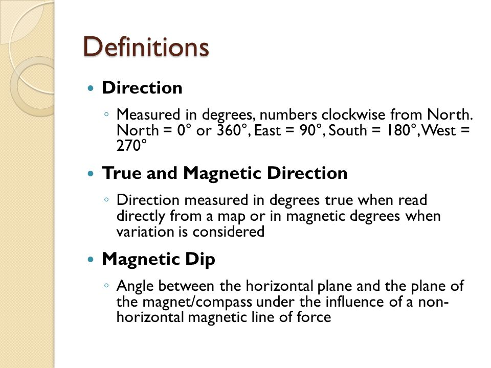 Definitions Direction True and Magnetic Direction Magnetic Dip