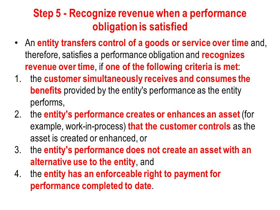 Step 5 - Recognize revenue when a performance obligation is satisfied