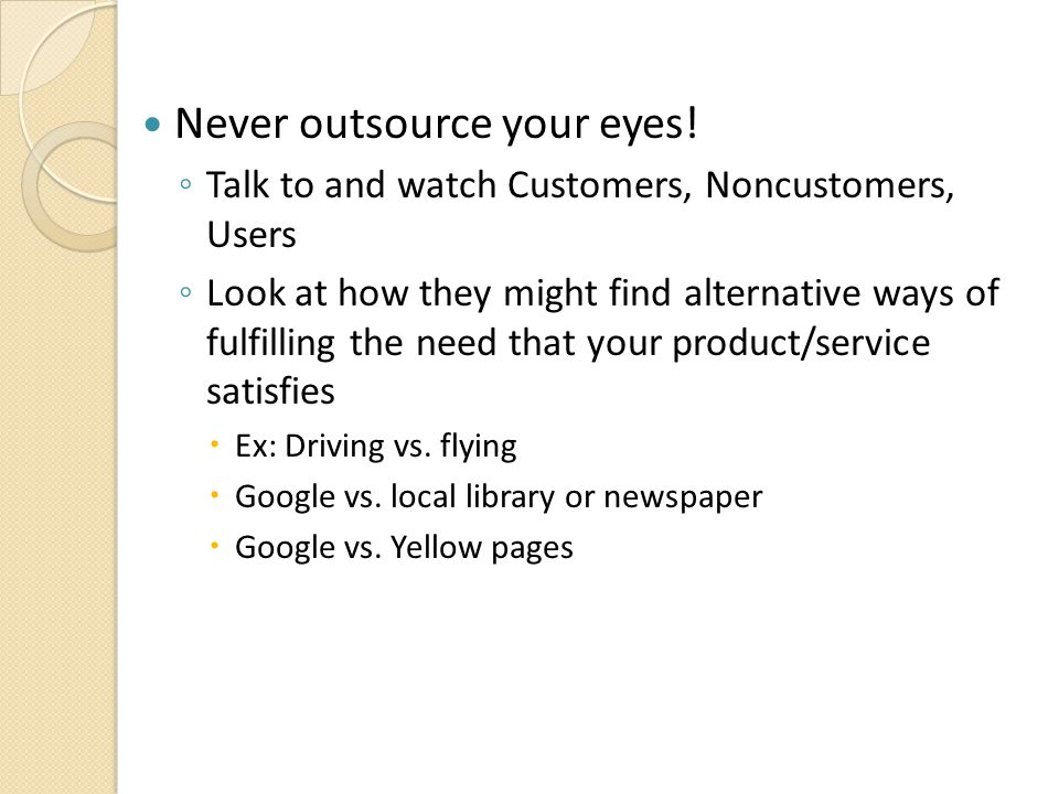 Never outsource your eyes!