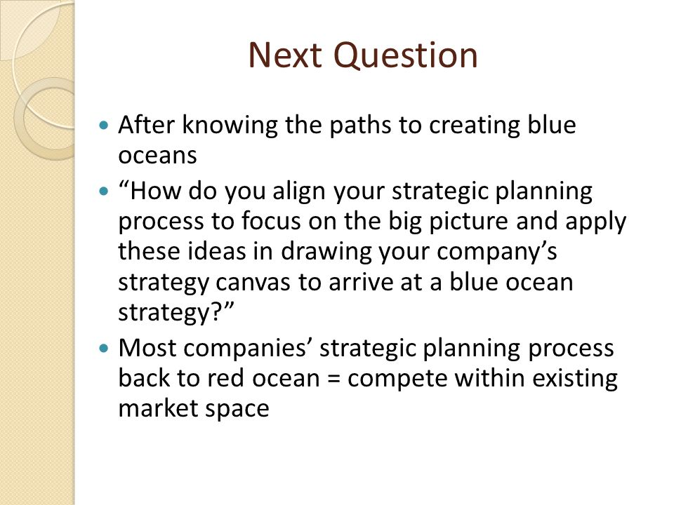 Next Question After knowing the paths to creating blue oceans