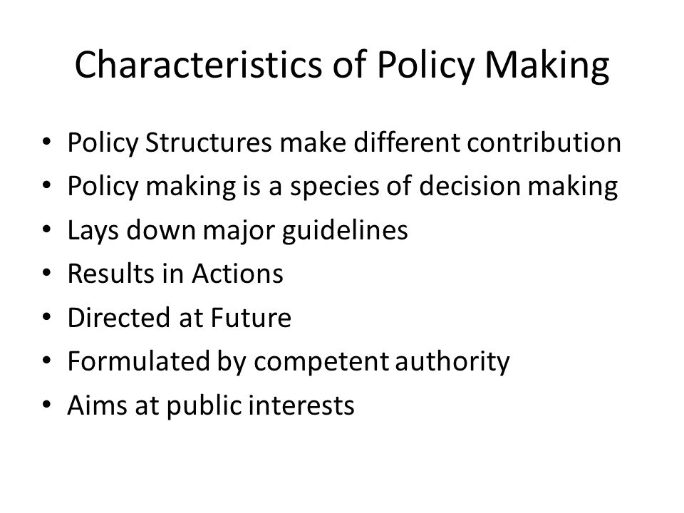 Characteristics of Policy Making