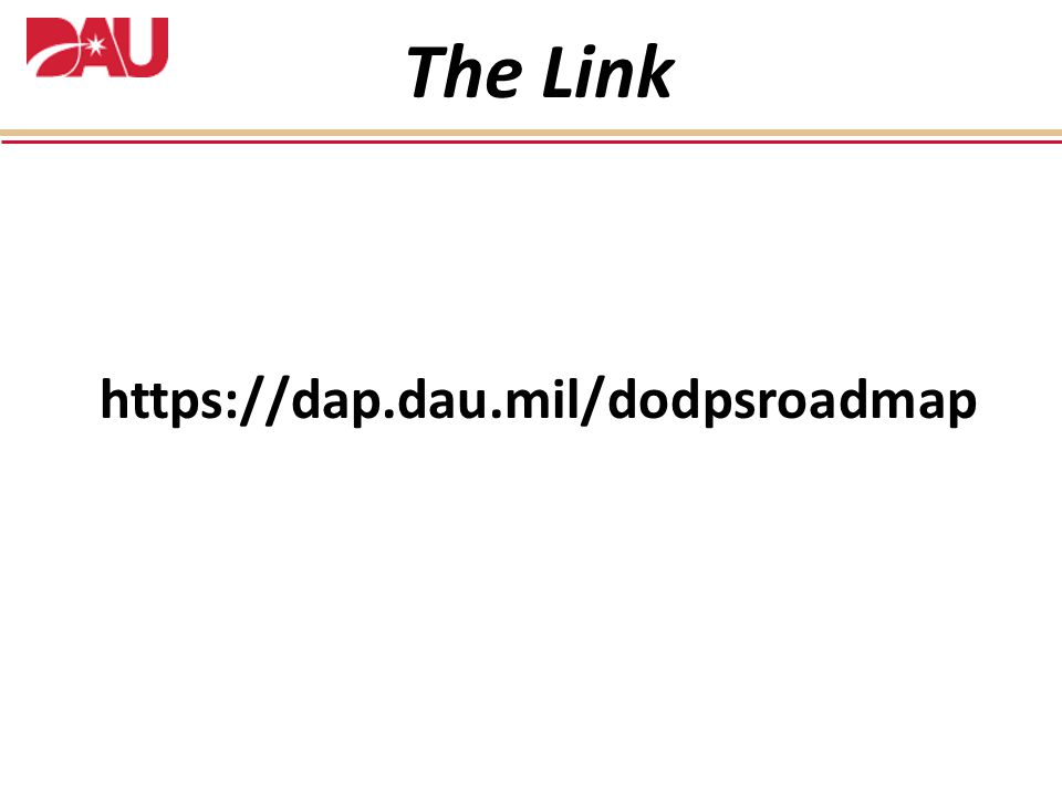 The Link https://dap.dau.mil/dodpsroadmap