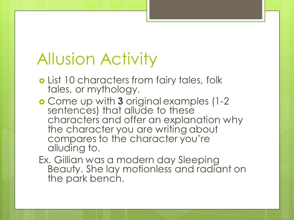 Allusion Activity List 10 characters from fairy tales, folk tales, or mythology.