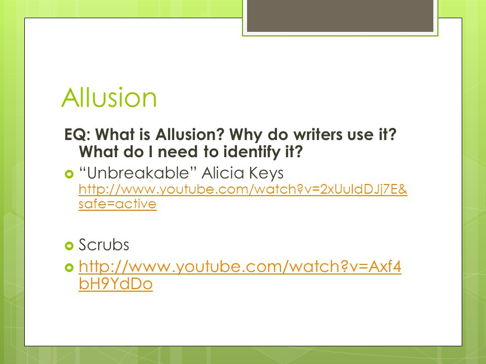 Allusion EQ: What is Allusion Why do writers use it What do I need to identify it