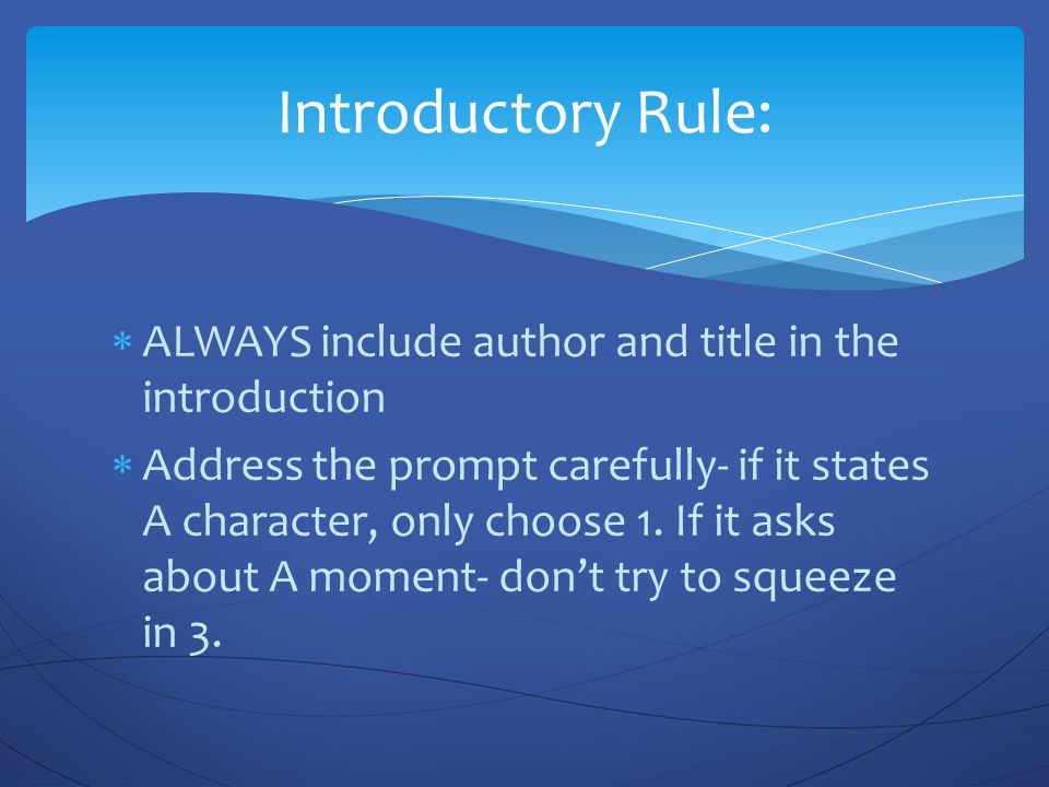 Introductory Rule: ALWAYS include author and title in the introduction