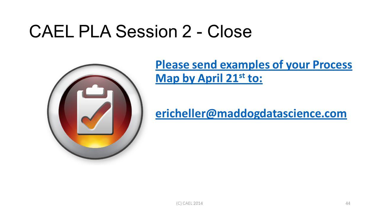CAEL PLA Session 2 - Close