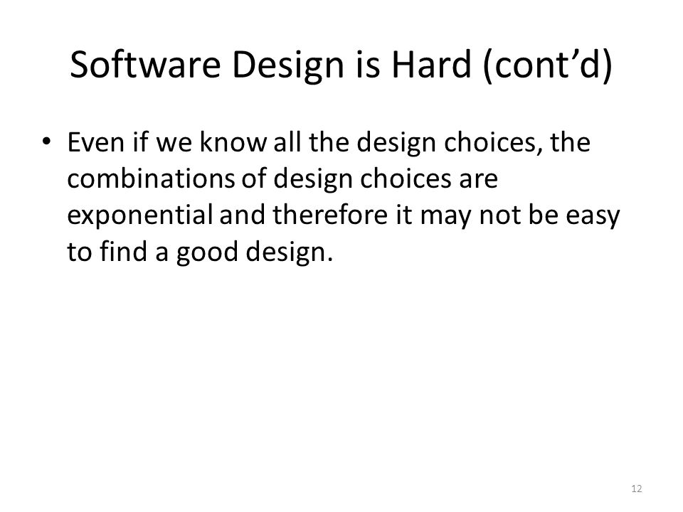 Software Design is Hard (cont'd)