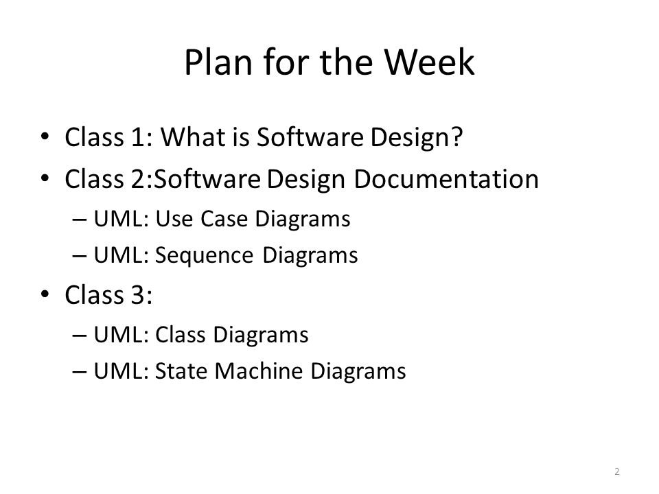 Plan for the Week Class 1: What is Software Design