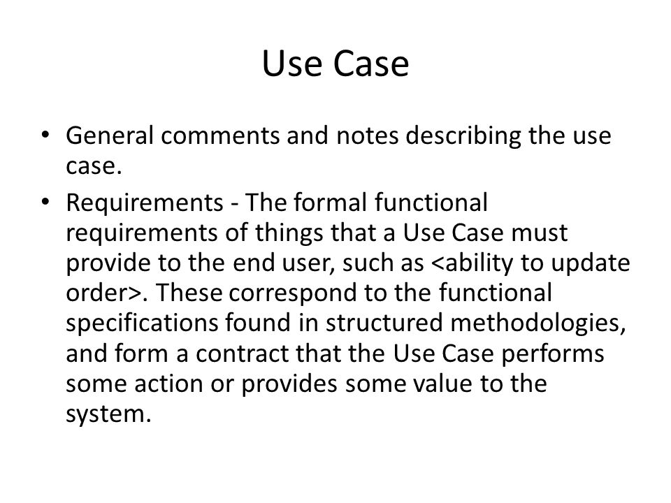 Use Case General comments and notes describing the use case.