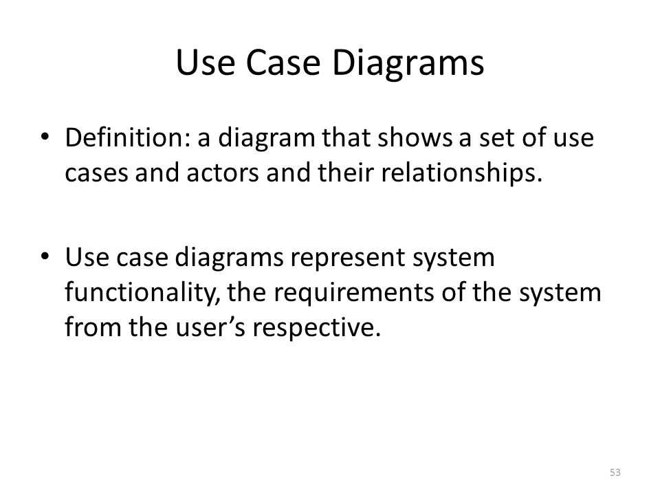 Use Case Diagrams Definition: a diagram that shows a set of use cases and actors and their relationships.