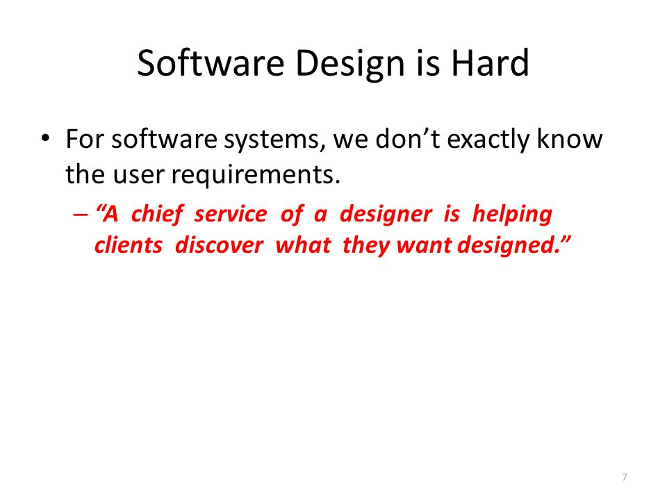 Software Design is Hard