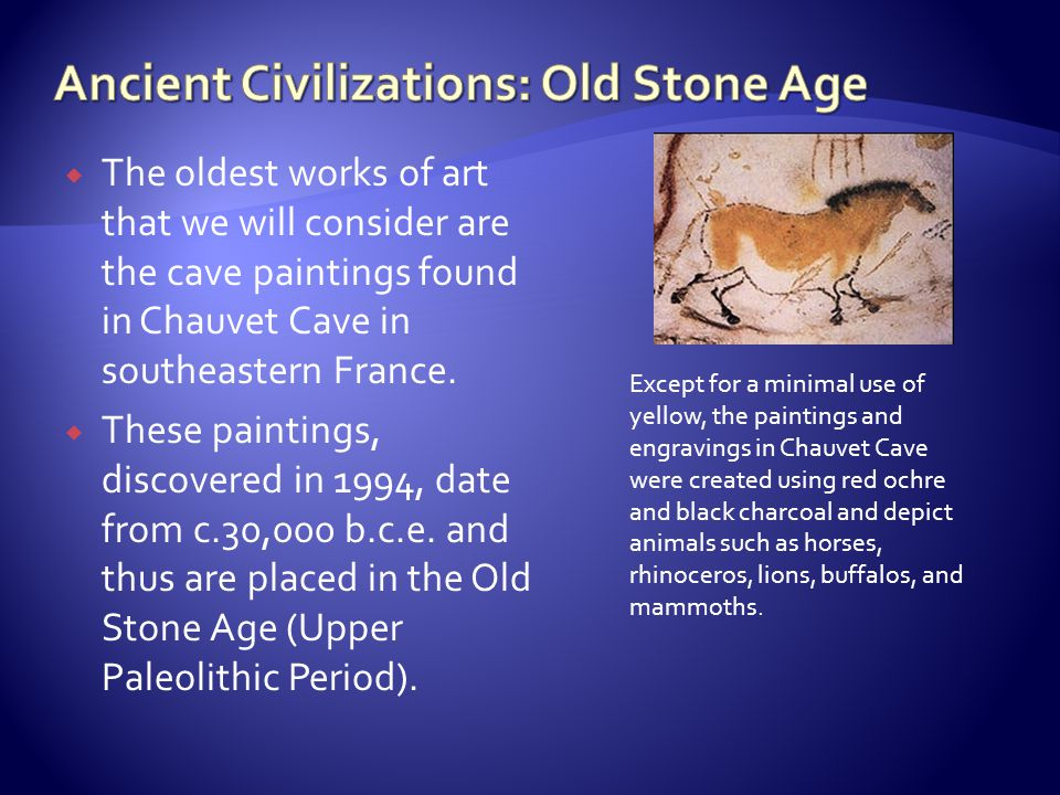 Ancient Civilizations: Old Stone Age