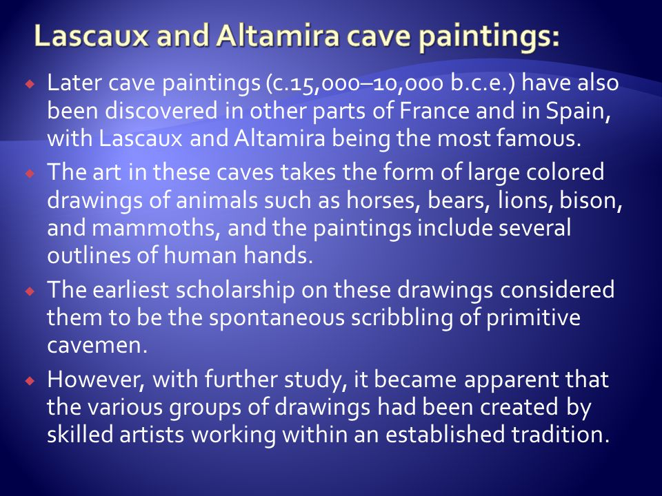Lascaux and Altamira cave paintings: