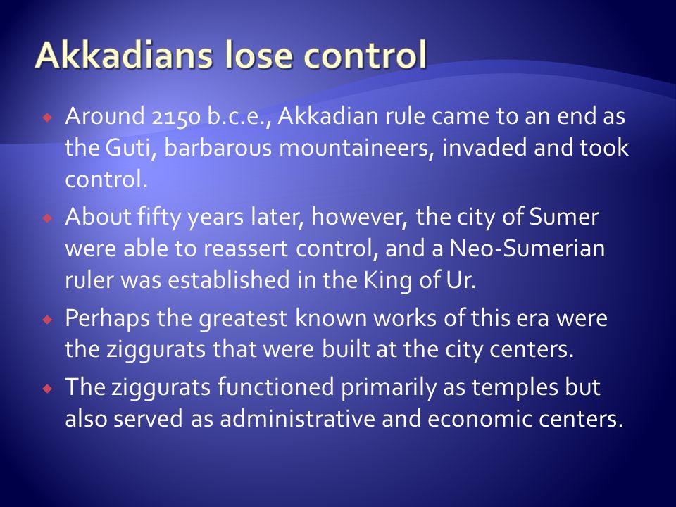 Akkadians lose control
