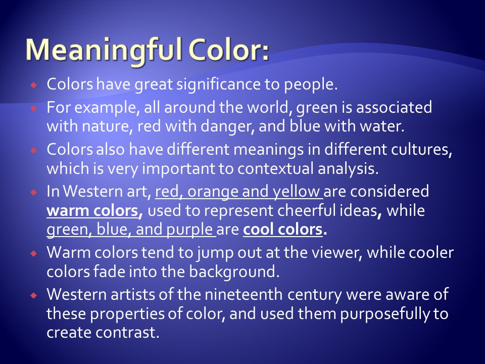 Meaningful Color: Colors have great significance to people.