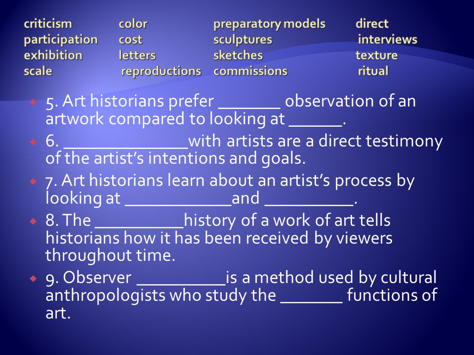 criticism. color. preparatory models. direct participation. cost