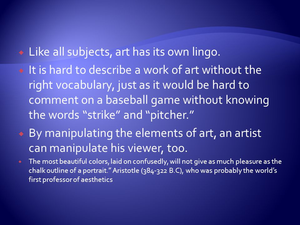 Like all subjects, art has its own lingo.