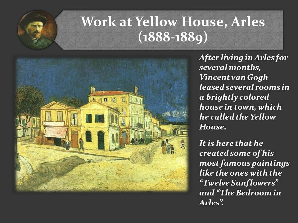 Work at Yellow House, Arles (1888-1889)