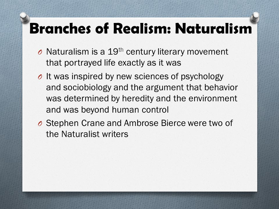 Branches of Realism: Naturalism