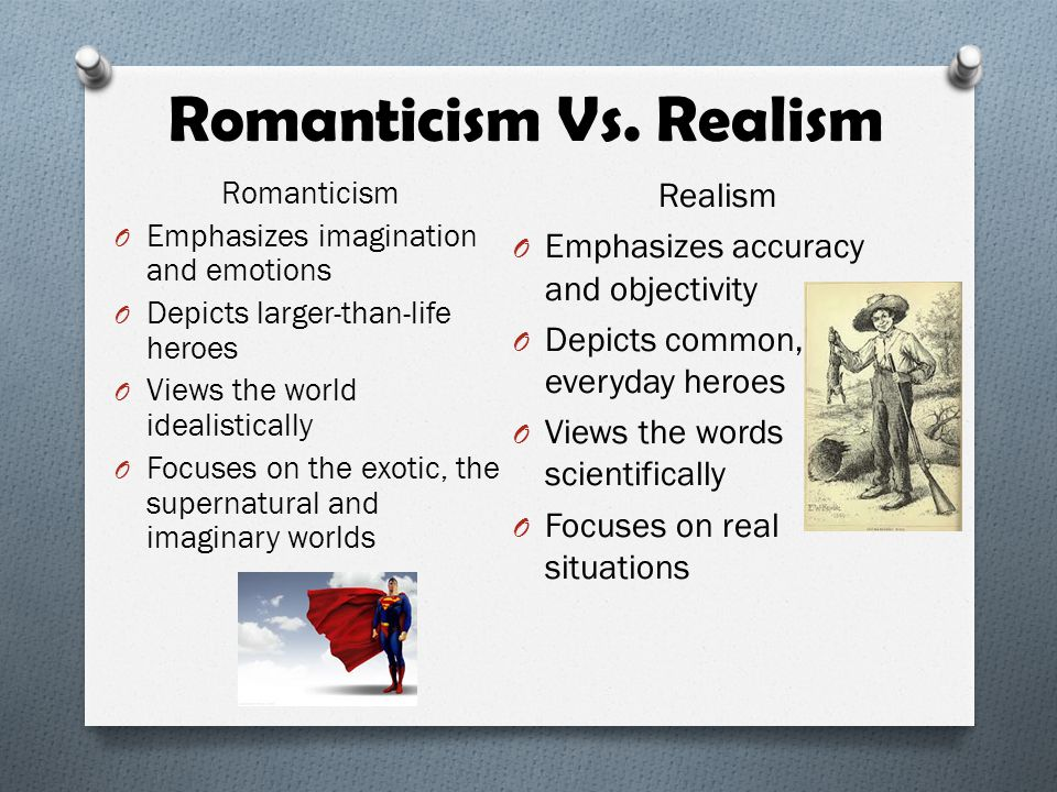 "essay on romanticism vs realism Romanticism 1820-1865 realism 1865 - 1914 characters may be ""larger than life""-- eg rip van winkle, ichabod crane, brom bones, natty bumppo, ralph."