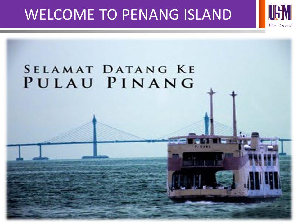 WELCOME TO PENANG ISLAND