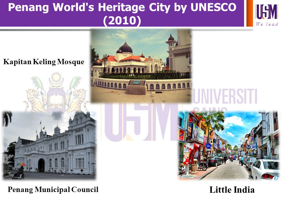 Penang World s Heritage City by UNESCO (2010)