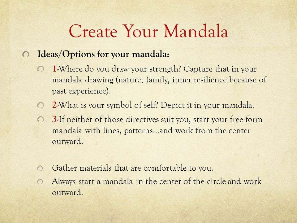Create Your Mandala Ideas/Options for your mandala: