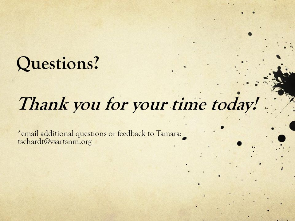Questions Thank you for your time today!