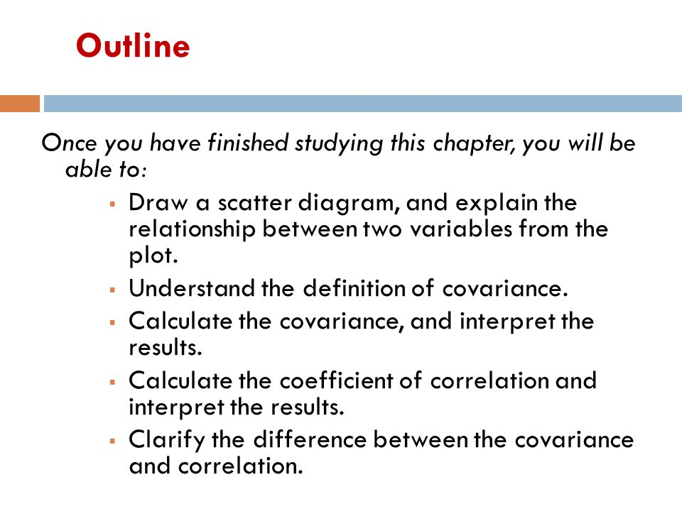 Outline Once you have finished studying this chapter, you will be able to: