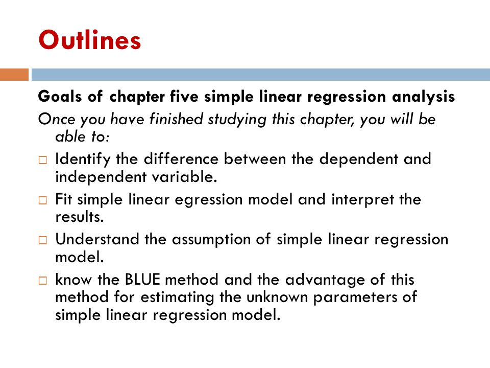 Outlines Goals of chapter five simple linear regression analysis
