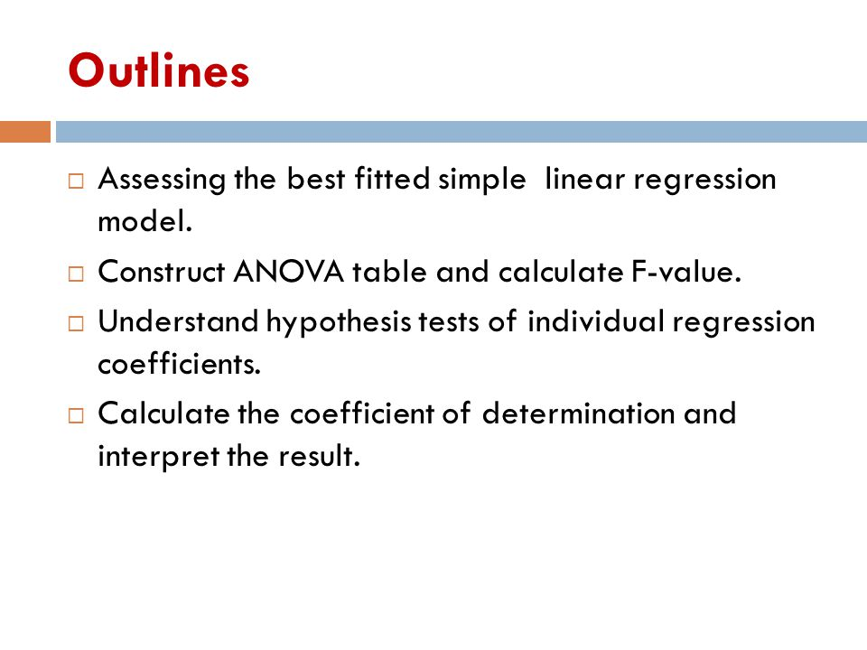 Outlines Assessing the best fitted simple linear regression model.