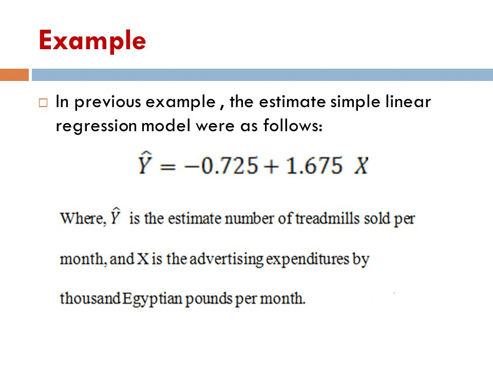 Example In previous example , the estimate simple linear regression model were as follows: