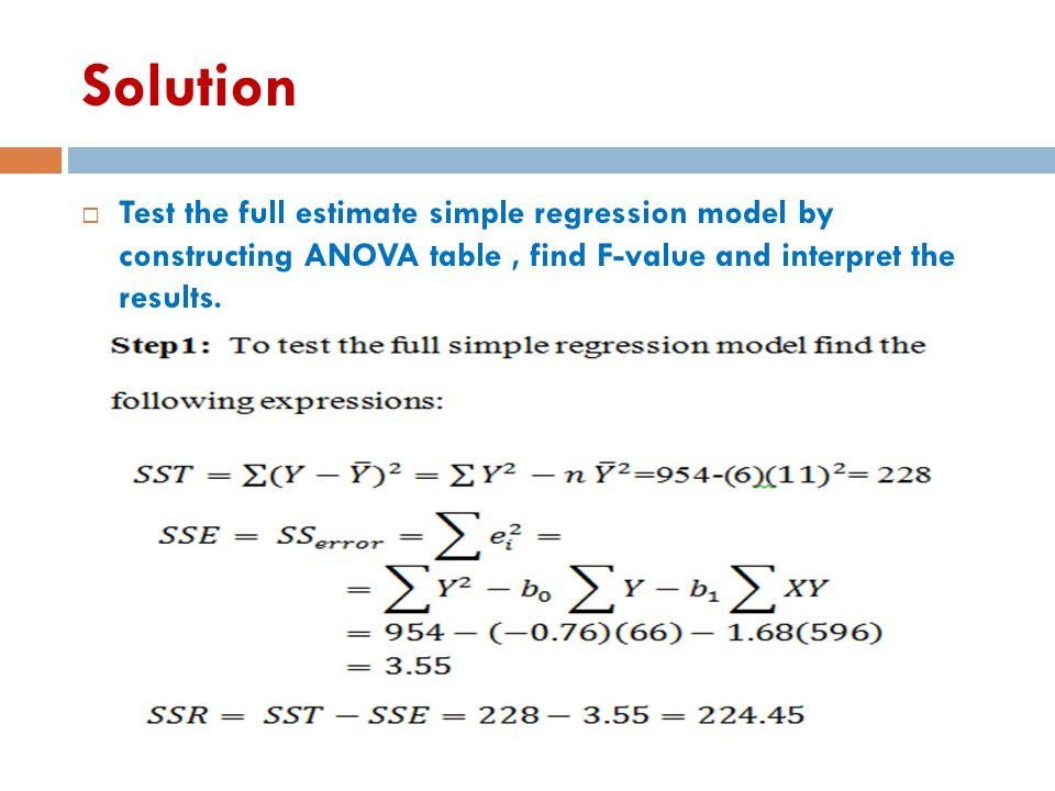Solution Test the full estimate simple regression model by constructing ANOVA table , find F-value and interpret the results.