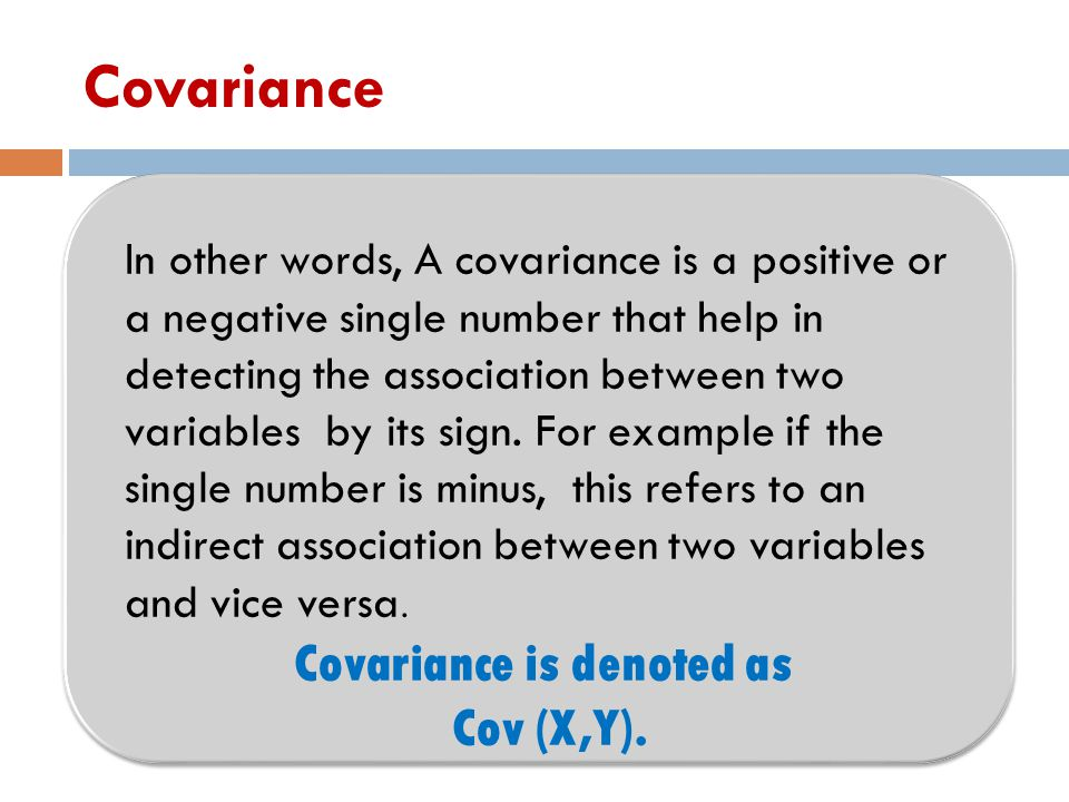 Covariance is denoted as