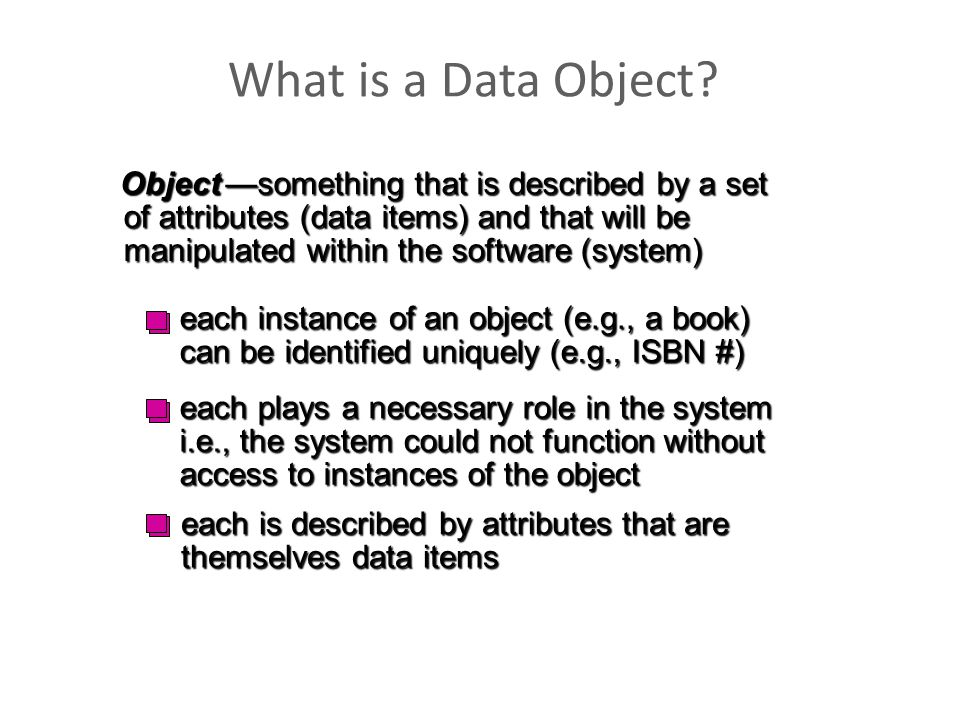 What is a Data Object Object —something that is described by a set