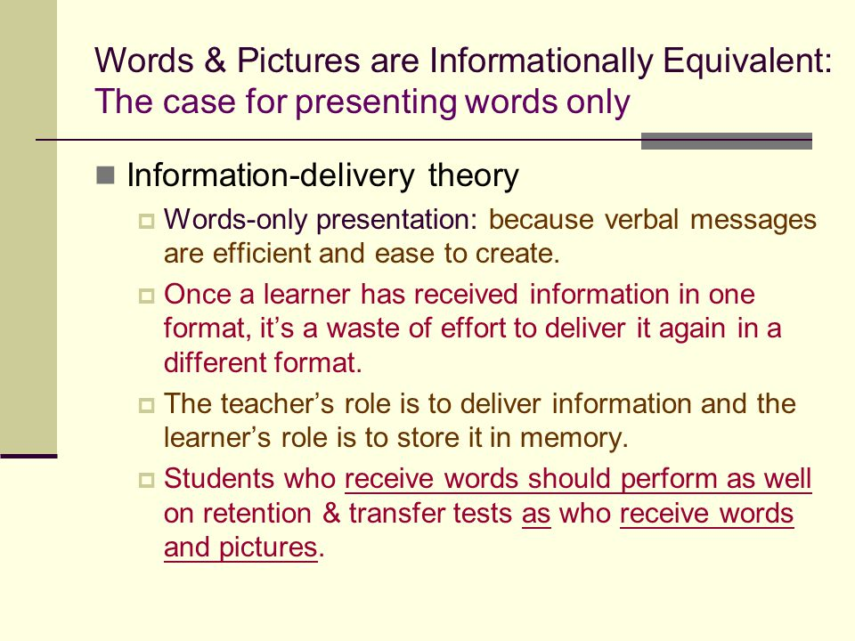 Words & Pictures are Informationally Equivalent: The case for presenting words only