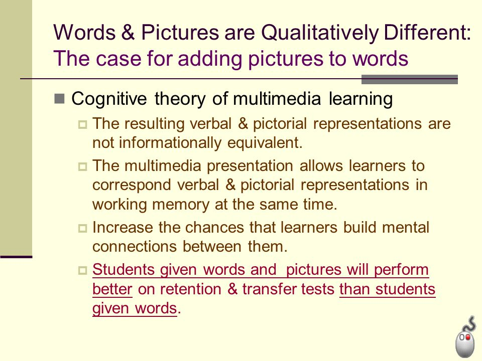 Words & Pictures are Qualitatively Different: The case for adding pictures to words