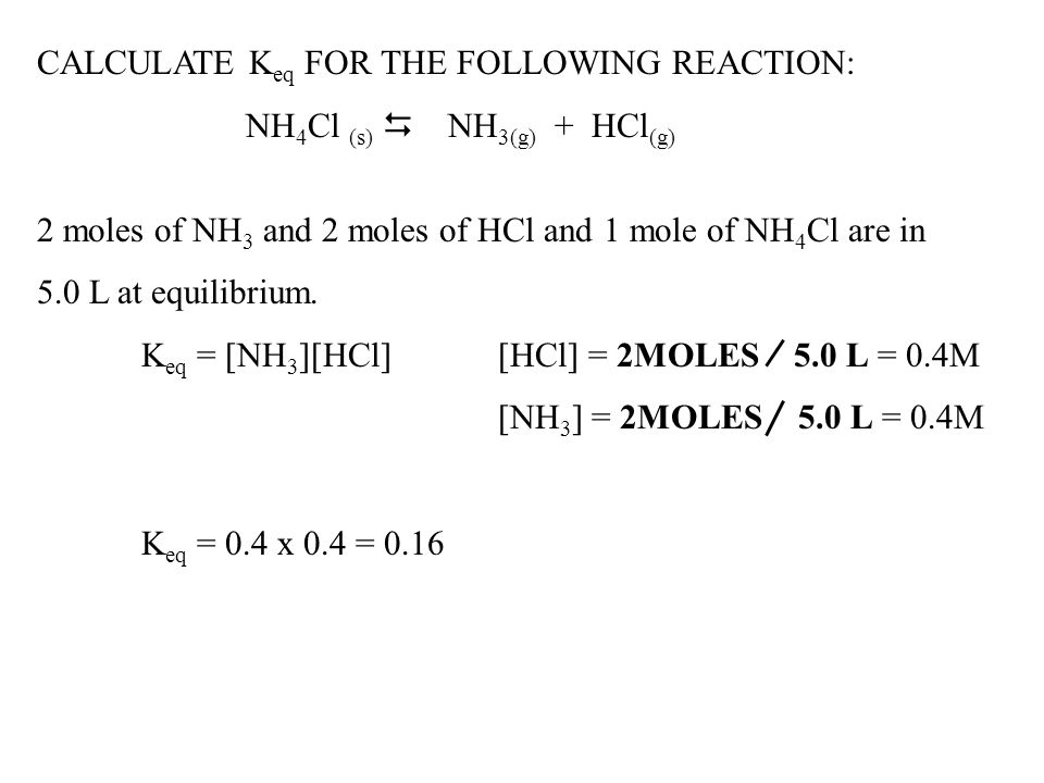 CALCULATE Keq FOR THE FOLLOWING REACTION: