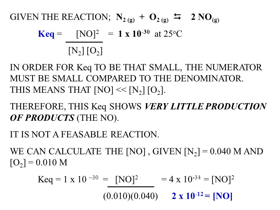 GIVEN THE REACTION; N2 (g) + O2 (g) D 2 NO(g)