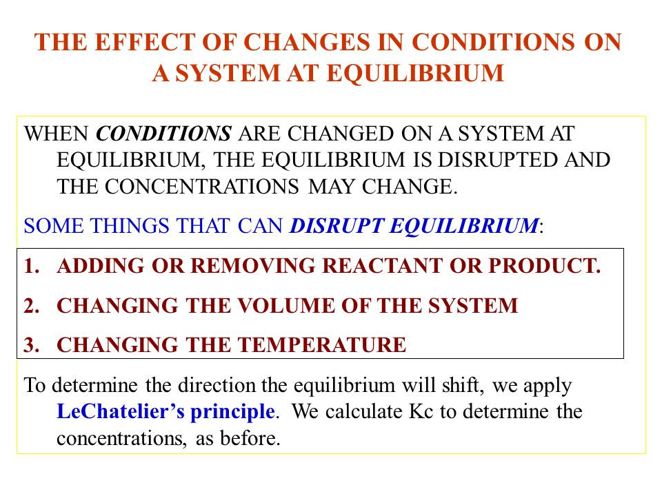 THE EFFECT OF CHANGES IN CONDITIONS ON A SYSTEM AT EQUILIBRIUM