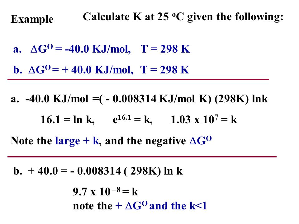 Calculate K at 25 oC given the following: