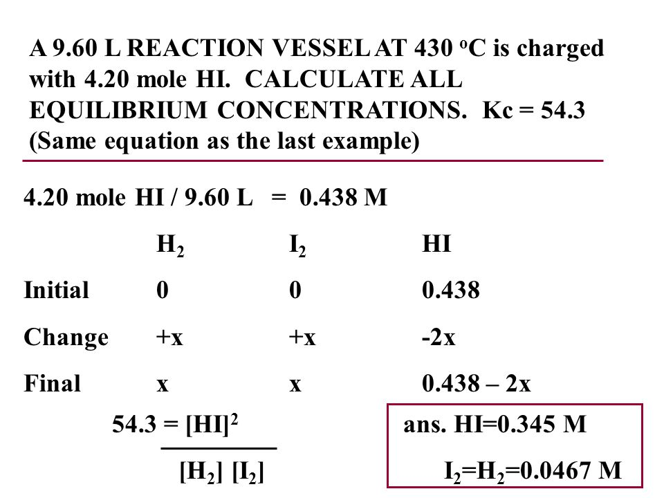 A 9. 60 L REACTION VESSEL AT 430 oC is charged with 4. 20 mole HI